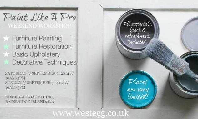 Paint Like A Pro Weekend Workshop  - West Egg - Bainbridge Island - Seattle - furniture painting - furniture restoration - upholstery