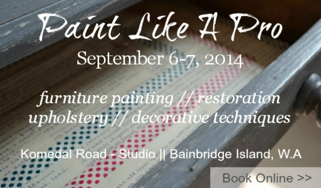 Paint Like A Pro workshop - furniture painting - furniture restoration - upholstery - Bainbridge Island, Seattle - September 6,7 2014 - Postcard